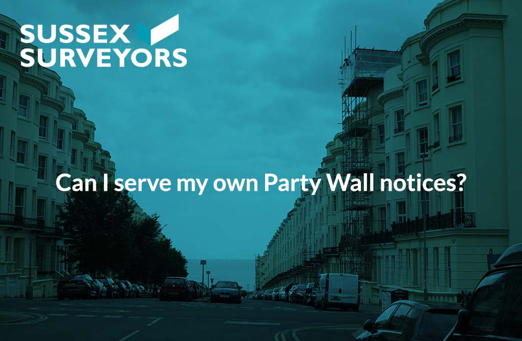 Can I serve my own Party Wall notices?