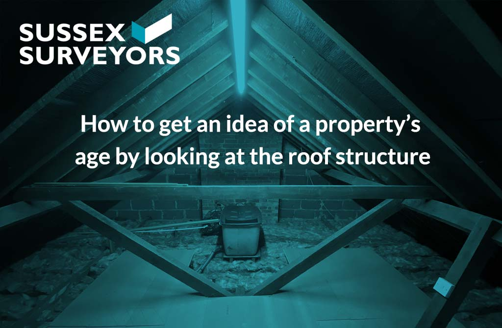 How to get an idea of a property's age by looking at the roof structure